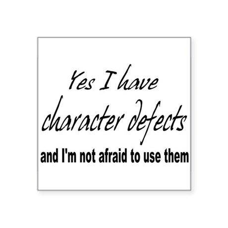 "character defects Square Sticker 3"" x 3"""