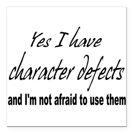 "character defects Square Car Magnet 3"" x 3"""