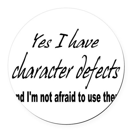 character defects Round Car Magnet