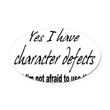 character defects Oval Car Magnet