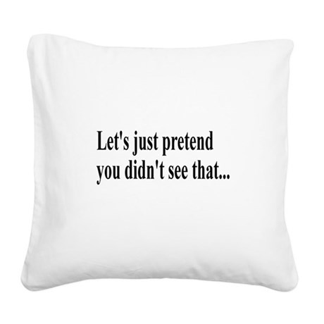 Lets Pretend Square Canvas Pillow