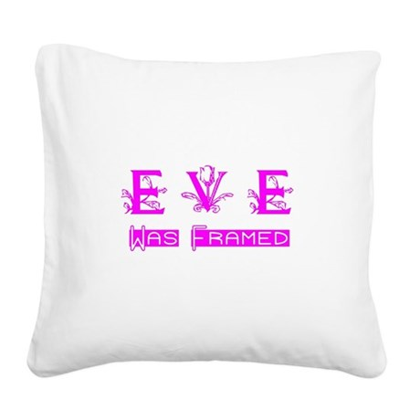 Eve was Framed Square Canvas Pillow