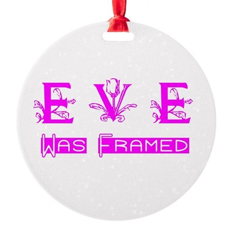 Eve was Framed Round Ornament