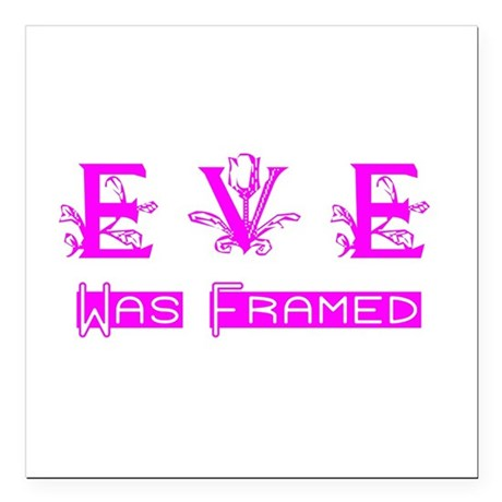 "Eve was Framed Square Car Magnet 3"" x 3"""