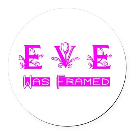 Eve was Framed Round Car Magnet