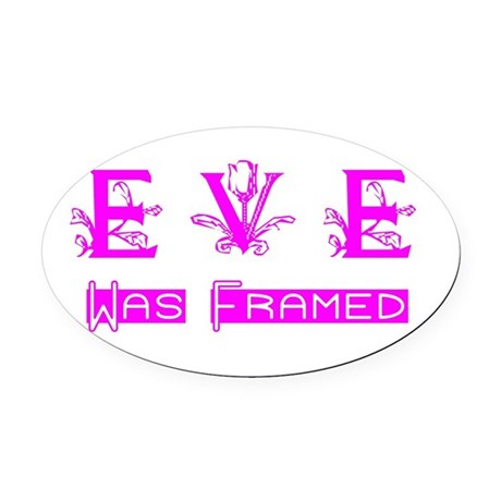 Eve was Framed Oval Car Magnet
