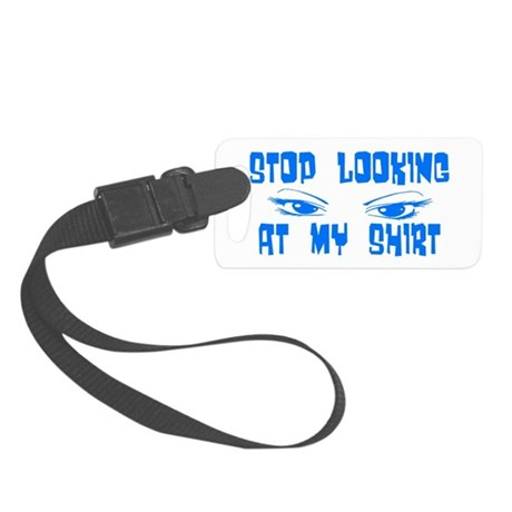 stoplooking3.png Small Luggage Tag