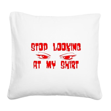 stoplooking2.png Square Canvas Pillow