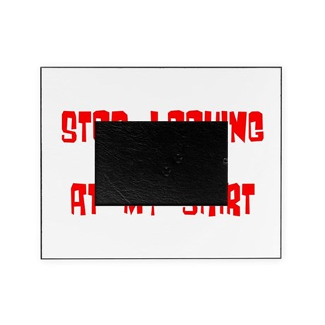 stop looking Picture Frame