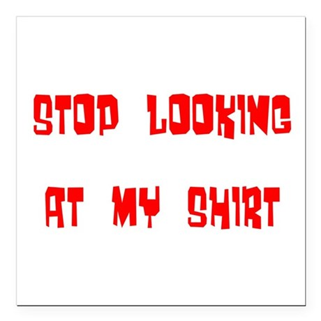 "stop looking Square Car Magnet 3"" x 3"""