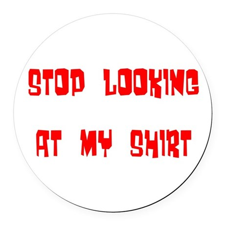 stop looking Round Car Magnet