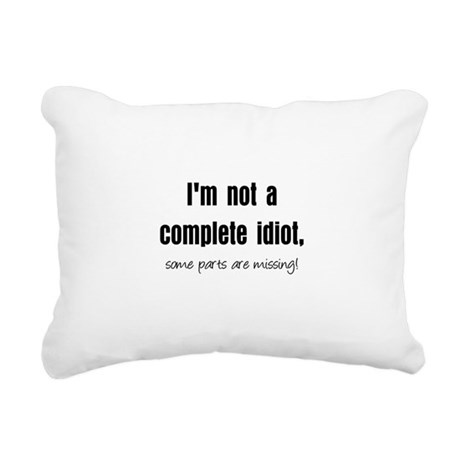 completeidiotblk.JPG Rectangular Canvas Pillow