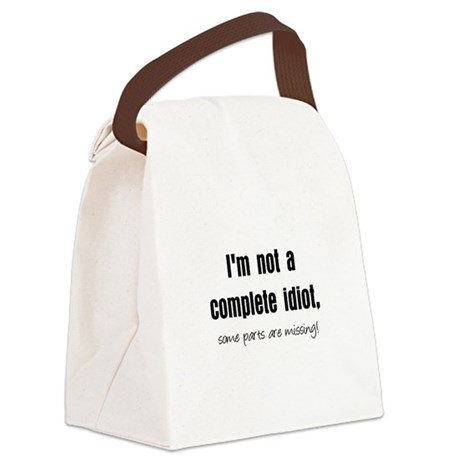 completeidiotblk.JPG Canvas Lunch Bag