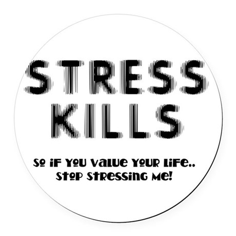 Stress Kills Round Car Magnet