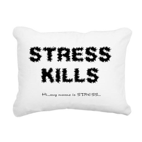 Stress Kills Rectangular Canvas Pillow