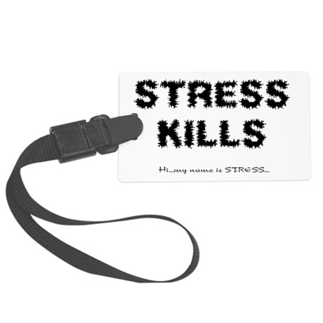 Stress Kills Large Luggage Tag
