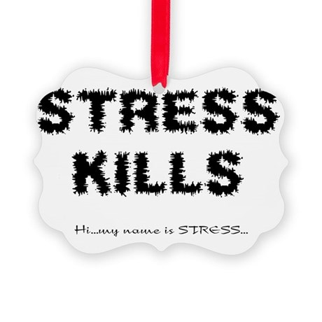 Stress Kills Picture Ornament