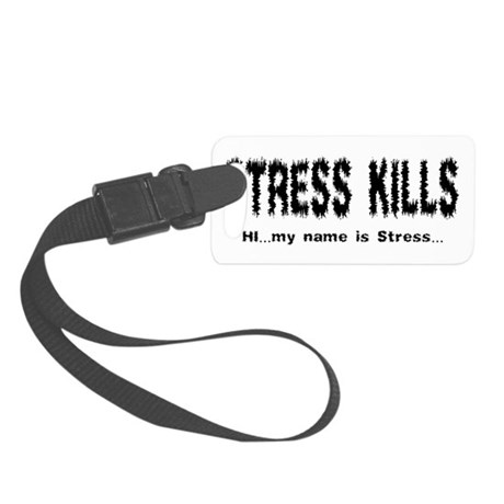Stress Kills Small Luggage Tag