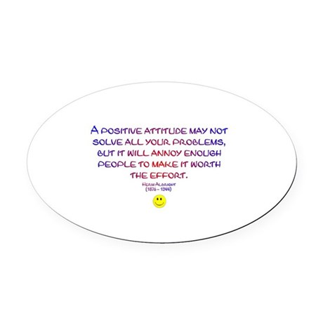 Positively Annoying Oval Car Magnet