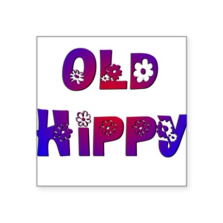 "Old Hippy Square Sticker 3"" x 3"""
