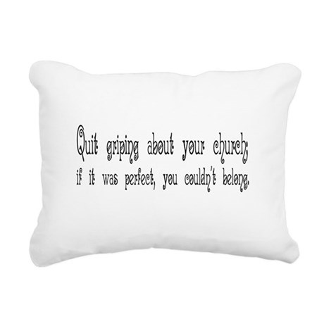 Quit Griping Rectangular Canvas Pillow