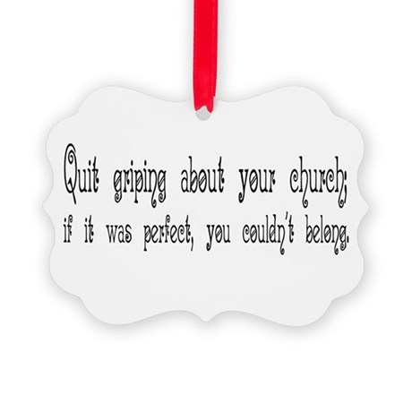 Quit Griping Picture Ornament