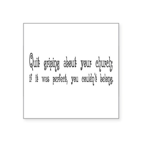 "Quit Griping Square Sticker 3"" x 3"""