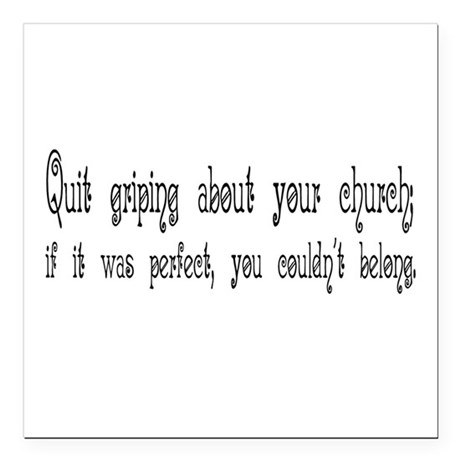 "Quit Griping Square Car Magnet 3"" x 3"""