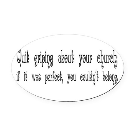 Quit Griping Oval Car Magnet