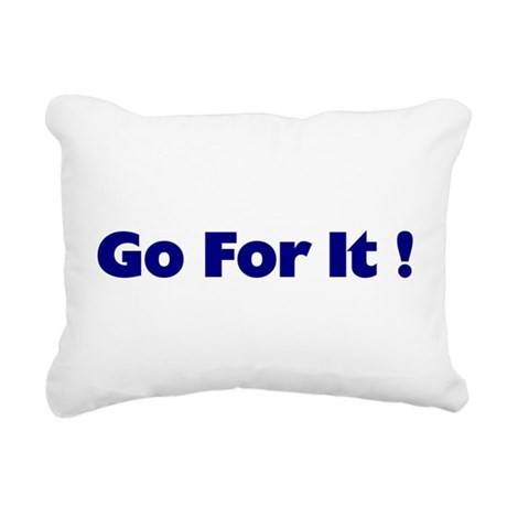 goforit1.png Rectangular Canvas Pillow
