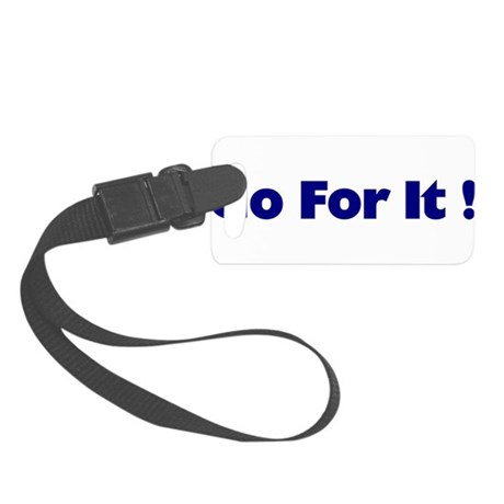 goforit1.png Small Luggage Tag