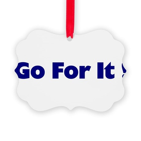 goforit1.png Picture Ornament