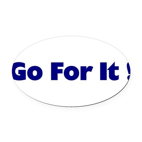 goforit1.png Oval Car Magnet