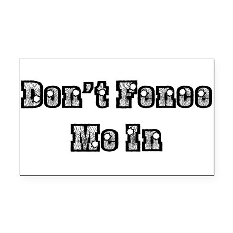 dont fence me in Rectangle Car Magnet