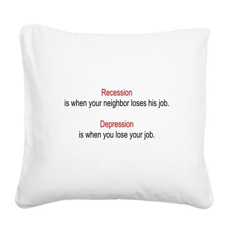 recession1.png Square Canvas Pillow