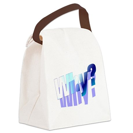 why.png Canvas Lunch Bag