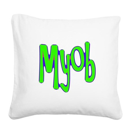 myob1a.png Square Canvas Pillow