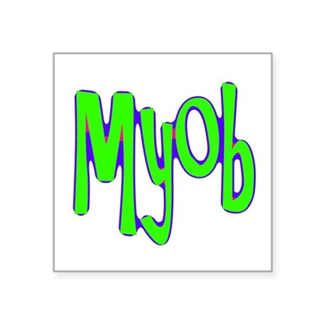 "myob1a.png Square Sticker 3"" x 3"""