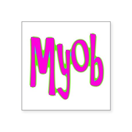 "myob1c.png Square Sticker 3"" x 3"""
