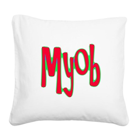 myob1d.png Square Canvas Pillow