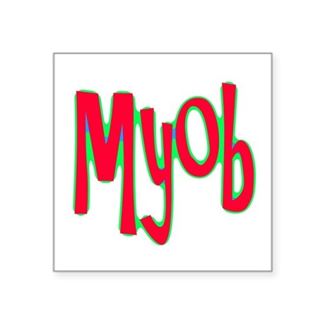 "myob1d.png Square Sticker 3"" x 3"""