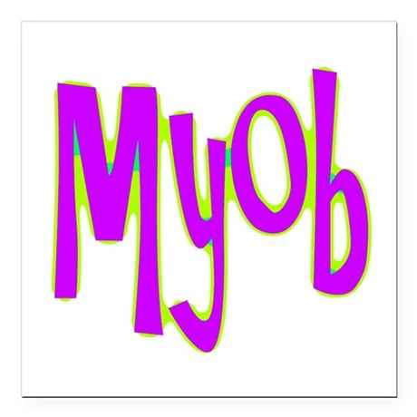 myob1e.png Square Car Magnet 3&quot; x 3&quot;