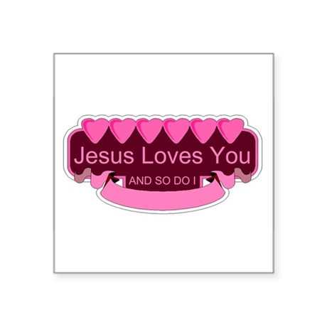 "Jesus Loves You Square Sticker 3"" x 3"""