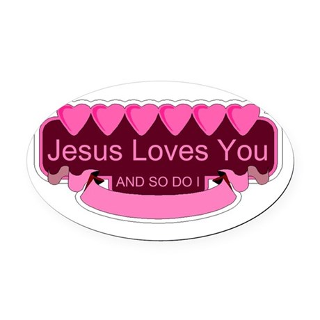 Jesus Loves You Oval Car Magnet