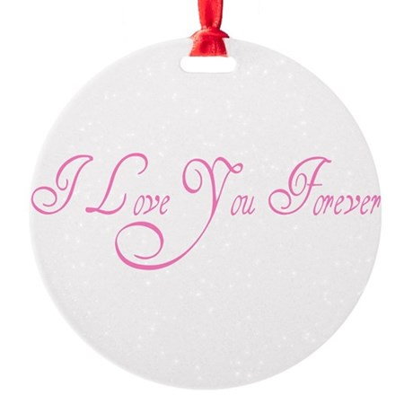 love forever Round Ornament