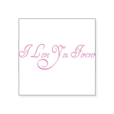 "love forever Square Sticker 3"" x 3"""