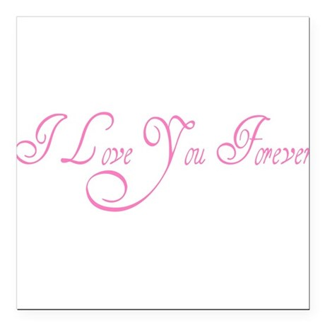 "love forever Square Car Magnet 3"" x 3"""