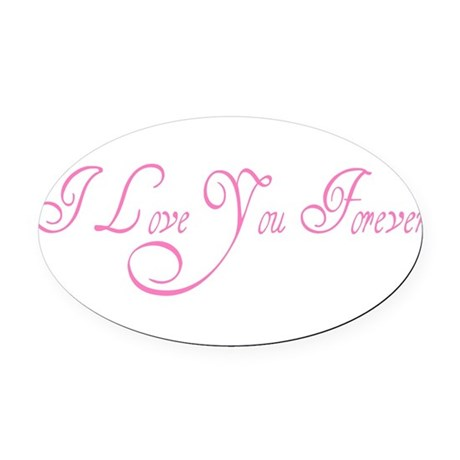 love forever Oval Car Magnet