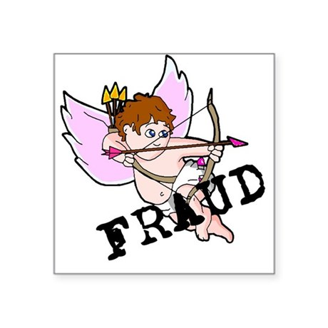 "Cupid Fraud Square Sticker 3"" x 3"""