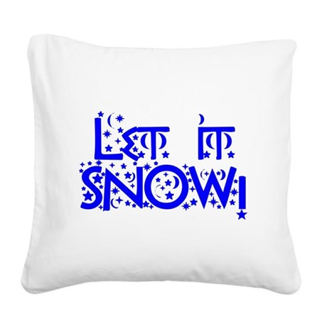 Let it Snow! Square Canvas Pillow